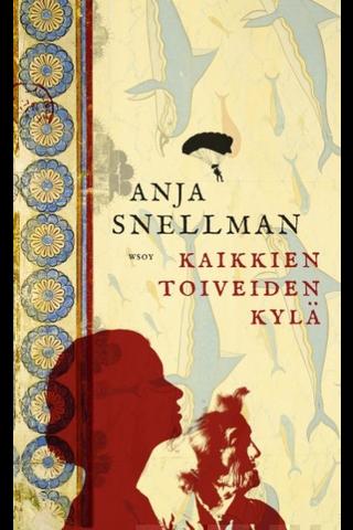 WSOY Anja Snellman: Kaikkien toiveiden kylä