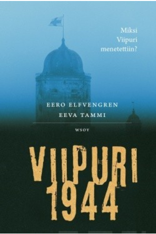 Wsoy Eero Elfvengren, Eeva Tammi: Viipuri 1944