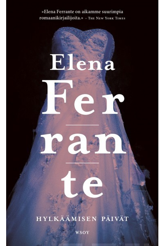 Ferrante, Elena: Hylkäämisen päivät pokkari