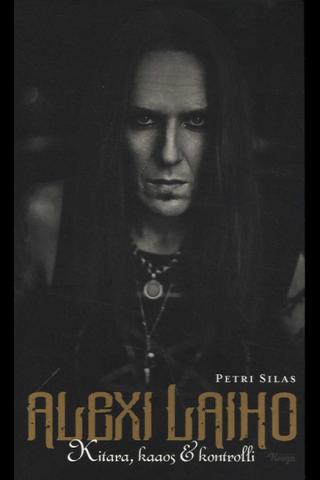 Silas, Petri: Alexi Laiho - Kitara, kaaos & kontrolli pokkari