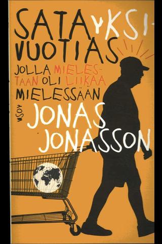 Jonasson, Jonas: Satayksivuotias jolla mielestään oli liikaa mielessään pokkari