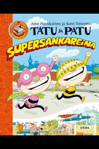 Otava Aino Havukainen & Sami Toivonen: Tatu ja Patu supersankareina