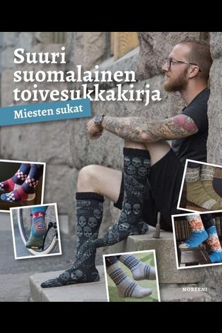 Kustannusosakeytiö Moreeni Pirjo Iivonen, Tiina Kaarela & Lumi Karmitsa: Suuri suomalainen toivesukkakirja - miesten sukat