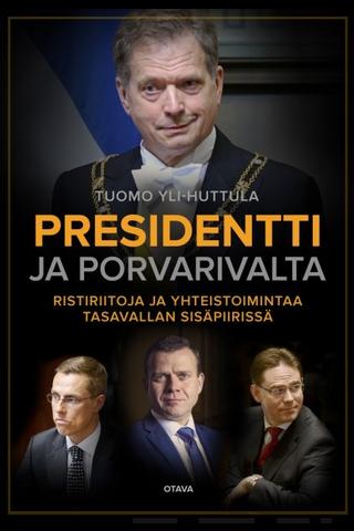 Yli-Huttula, Presidentti ja porvarivalta