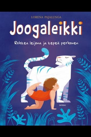 Kustannusosakeyhtiö Nemo Lorena Pajalunga: Joogaleikki - Rohkea leijona ja kepeä perhonen