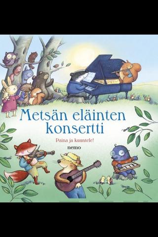 Kustannusosakeyhtiö Nemo Fiona Watt: Metsän eläinten konsertti - paina ja kuuntele.