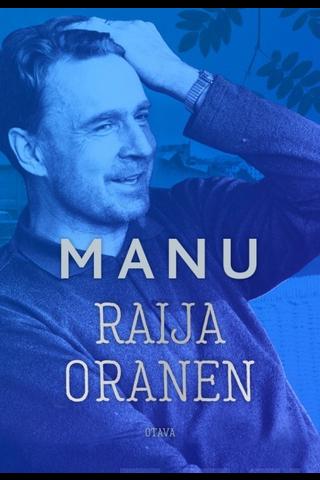 Oranen, Manu