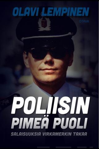 Otava Olavi Lempinen: Poliisin pimeä puoli - salaisuuksia virkamerkin takaa