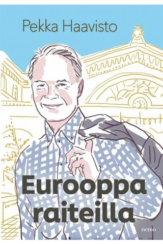 Otava Pekka Haavisto: Eurooppa raiteilla