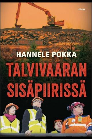 Otava Hannele Pokka: Talvivaaran sisäpiirissä
