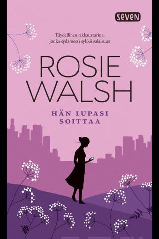 Walsh, Rosie: Hän lupasi soittaa Kirja