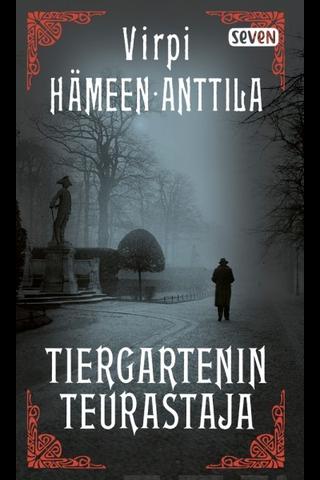 Hämeen-Anttila, Virpi: Tiergartenin teurastaja Kirja