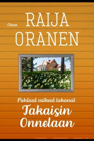 Otava Raija Oranen: Takaisin Onnelaan - puhtaat valkoiset lakanat
