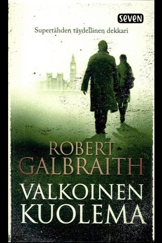 Galbraith, Robert: Valkoinen kuolema pokkari