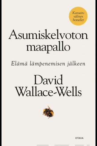 Wallace-Wells, Asumiskelvoton maapallo