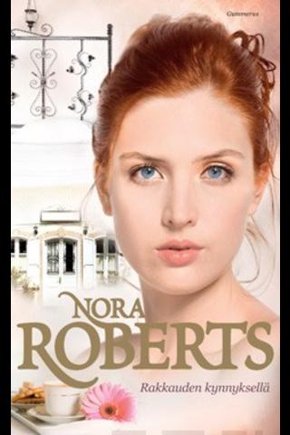 Gummerus Nora Roberts: Rakkauden kynnyksellä
