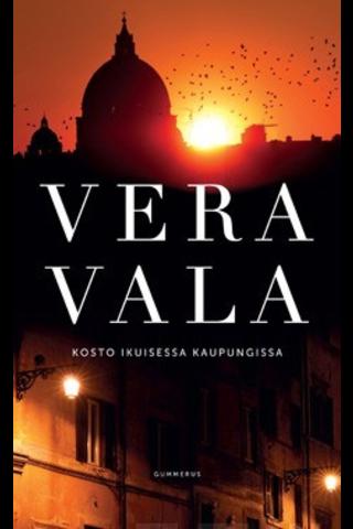 Gummerus Vera Vala: Kosto ikuisessa kaupungissa