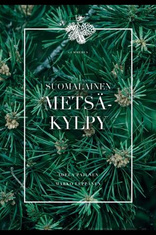 Gummerus Adela Pajunen & Marko Leppänen: Suomalainen metsäkylpy