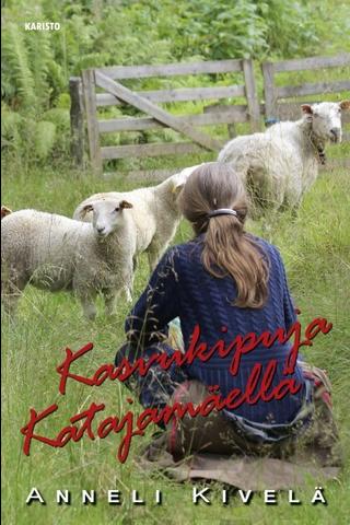 Karisto Anneli Kivelä: Kasvukipuja Katajamäellä
