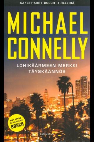 Connelly, Michael: Lohikäärmeen merkki & Täyskäännös kirja