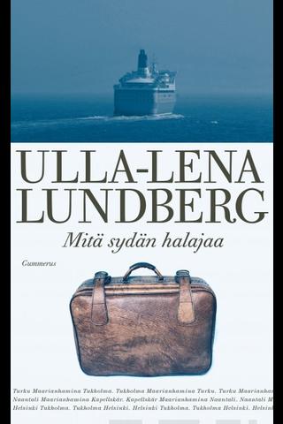 Lundberg, Ulla-Lena: Mitä sydän halajaa kirja