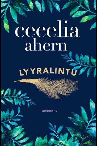 Gummerus Cecelia Ahern: Lyyralintu