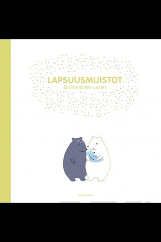 Gummerus Hannele Hautakangas (suom.): Lapsuusmuistot - ensimmäinen vuoteni