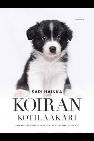 Gummerus Sari Haikka: Koiran kotilääkäri
