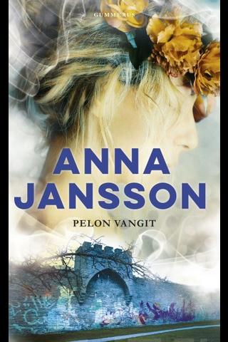 Gummerus Anna Jansson: Pelon vangit