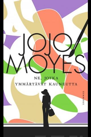 Moyes, Jojo: Ne, jotka ymmärtävät kauneutta Kirja