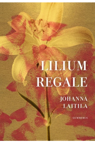 Gummerus Johanna Laitila: Lilium regale