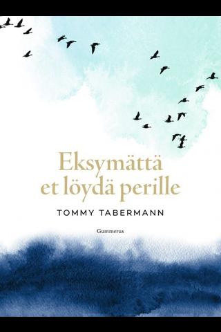 Gummerus Tommy Tabermann: Eksymättä et löydä perille