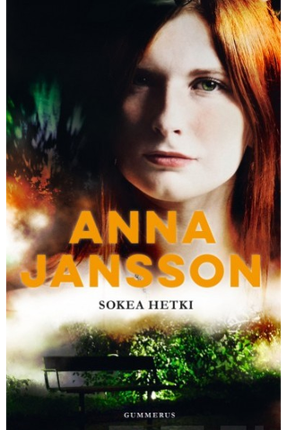 Gummerus Anna Jansson: Sokea hetki