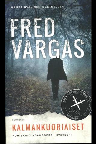 Vargas, Fred: Kalmankuoriaiset Kirja