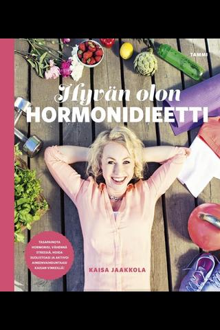 Tammi Kaisa Jaakkola: Hyvän olon hormonidietti