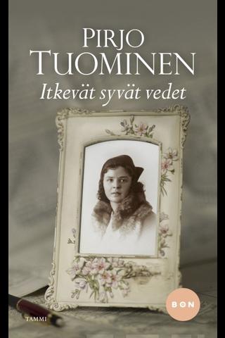 Tammi Pirjo Tuominen: Itkevät syvät vedet