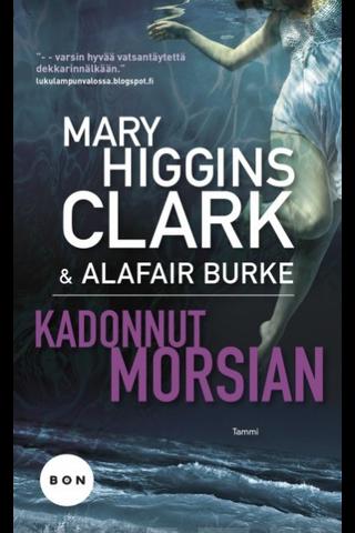 Tammi Mary Higgins Clark & Alafair Burke: Kadonnut morsian