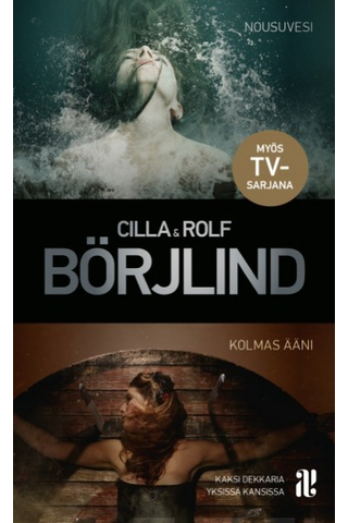Kustantamo S&S Cilla Börjlind & Rolf Börjlind: Nousuvesi & Kolmas ääni (tupla)