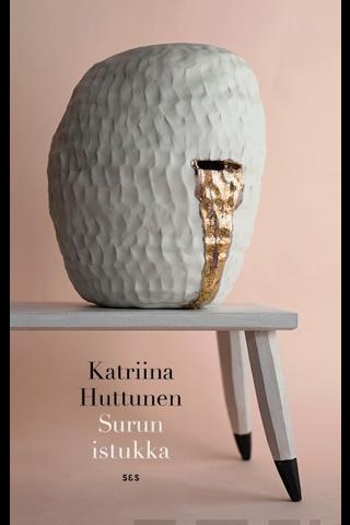 Kustantamo S&S Katriina Huttunen: Surun istukka