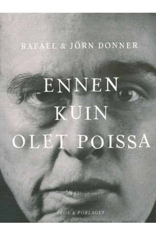 Teos Rafael Donner, Jörn Donner: Ennen kuin olet poissa