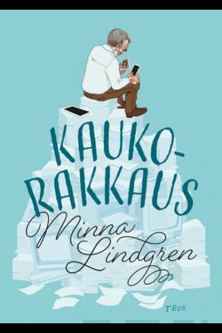 Teos Minna Lindgren: Kaukorakkaus