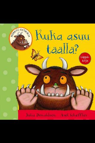 Kustannus-Mäkelä Julia Donaldson: Kuka asuu täällä?