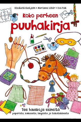 Kustannus-Mäkelä Elisabeth Ekehjelm & Eva Falk: Koko perheen puuhakirja