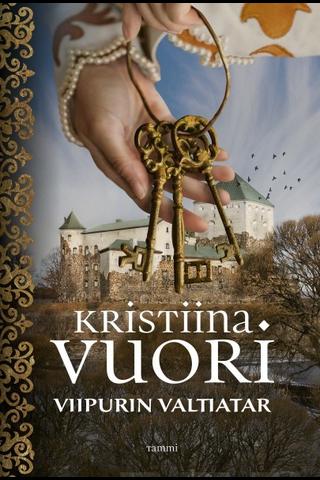 Tammi Kristiina Vuori: Viipurin valtiatar