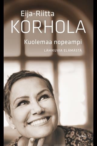 Tammi Eija-Riitta Korhola: Kuolemaa nopeampi