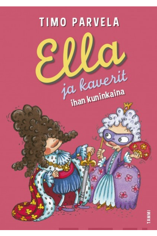 Tammi Timo Parvela: Ella ja kaverit ihan kuninkaina