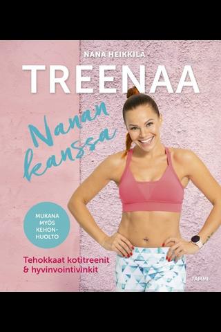 Heikkilä, Treenaa Nanan kanssa