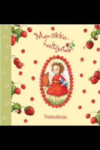 Mansikkahaltijatar ystäväkirja; Dahle Stefanie, Kipker Kerstin