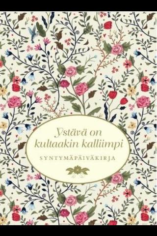 Metsälähde, Ystävä on kultaakin kalliimpi - Syntymäpäiväkirja