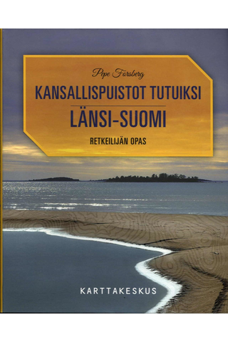 Kansallispuistot Tutuiksi - Retkeilijän opas Länsi-Suomi kirja